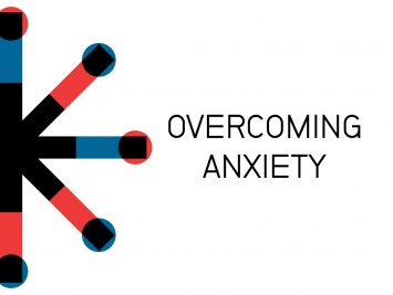 Overcoming Fear & Anxiety
